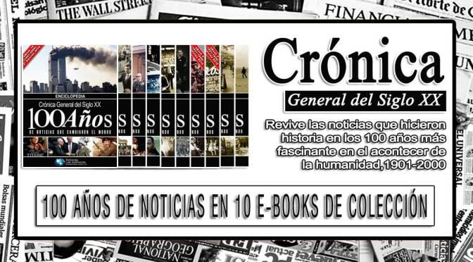 Crónica General del Siglo XX, 10 eBooks en FORMATO (PDF).
