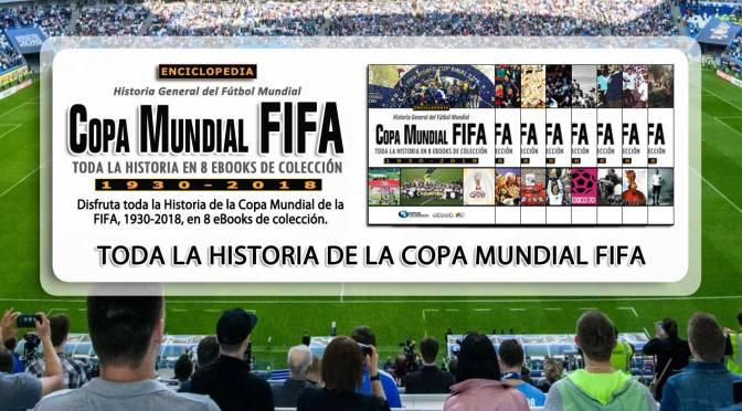 Enciclopedia Copa Mundial FIFA 1930-2018